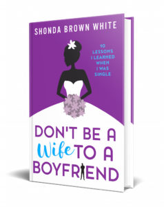 Book Cover: Don't Be A Wife To A Boyfriend: 10 Lessons I Learned When I Was Single